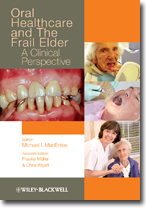 Oral Healthcare And The Frail Elder - Macentee